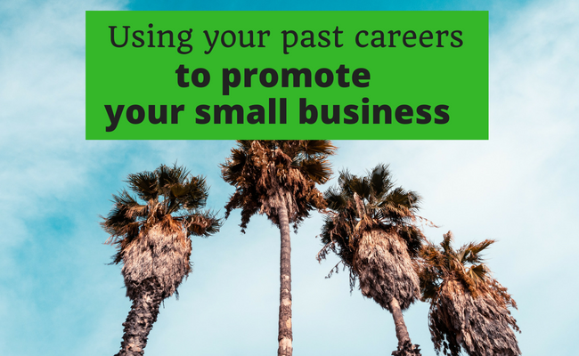 Using your past careers to promote your small business on social media